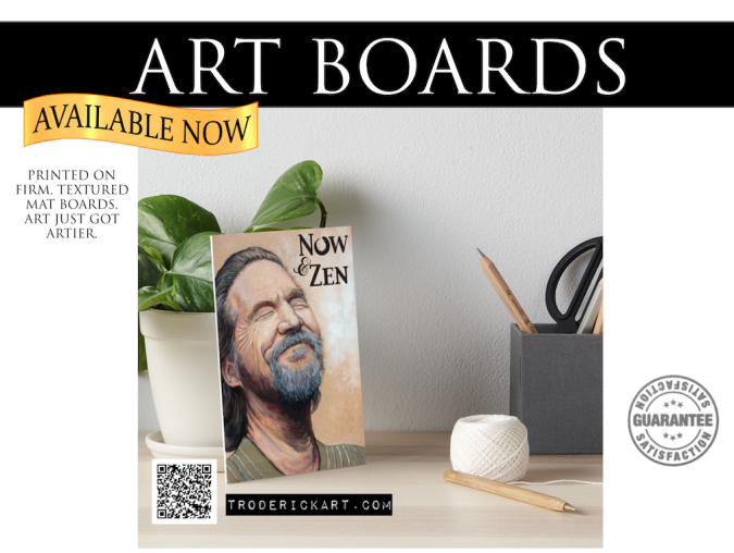Now & Zen art board portrait of the dude