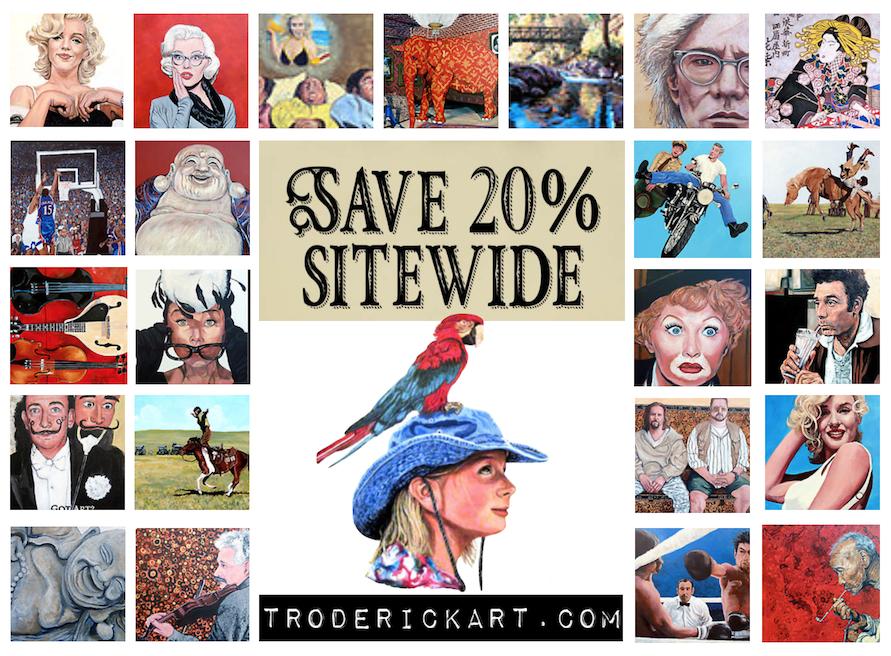 Save 20% promo troderickart.com