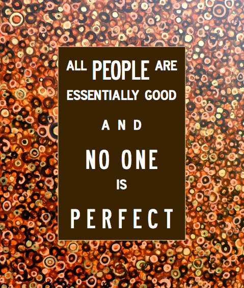 All people are essentially good and no one is perfect quote.