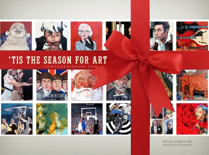 Tis the season for art by Boulder artist Tom Roderick.
