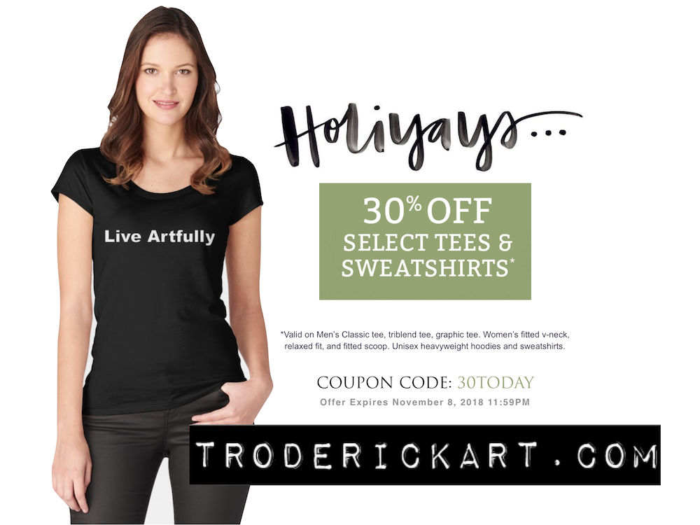 Live Artfully t shirt promo for the holidays troderickart.com