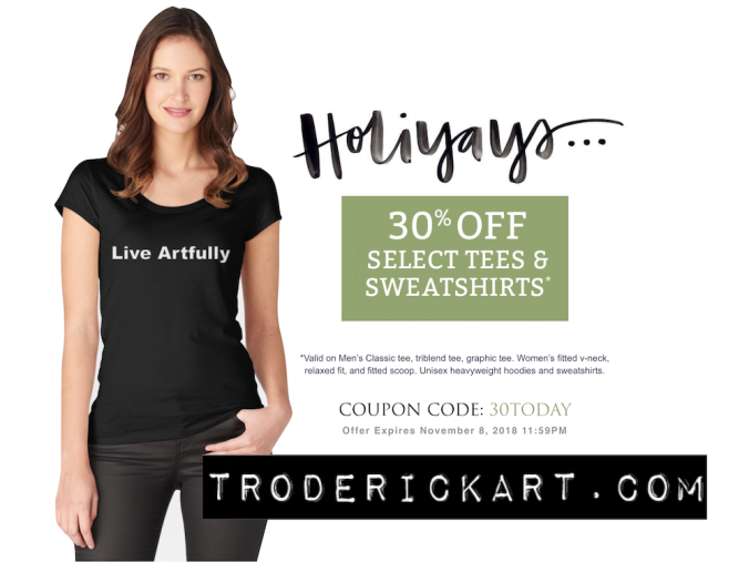 Live Artfully t shirt promo for the holidays troderickart.com
