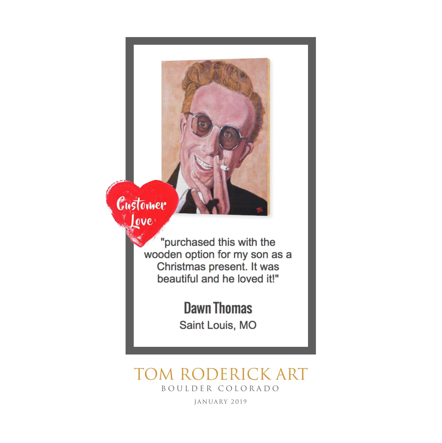 Customer Love comment on artwork by Boulder artist Tom Roderick.