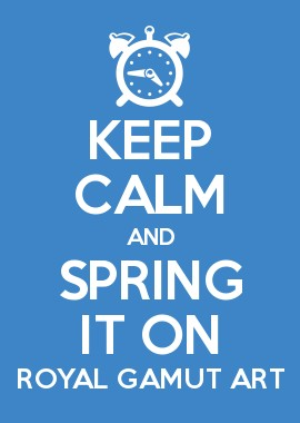 Keep calm and spring it on. Daylights Savings time promo. Royal Gamut Art