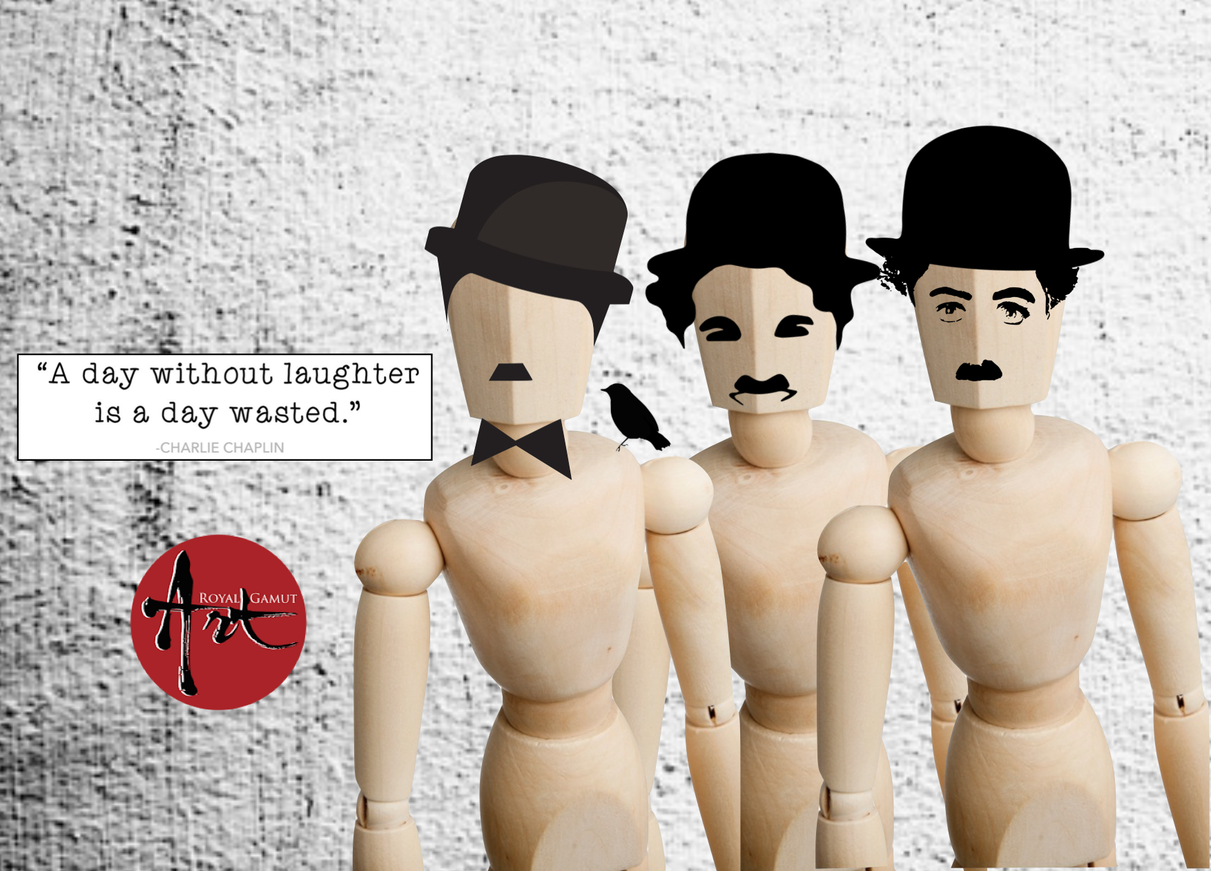 Charlie Chaplin quote A Day withour Laughter is a day wasted.
