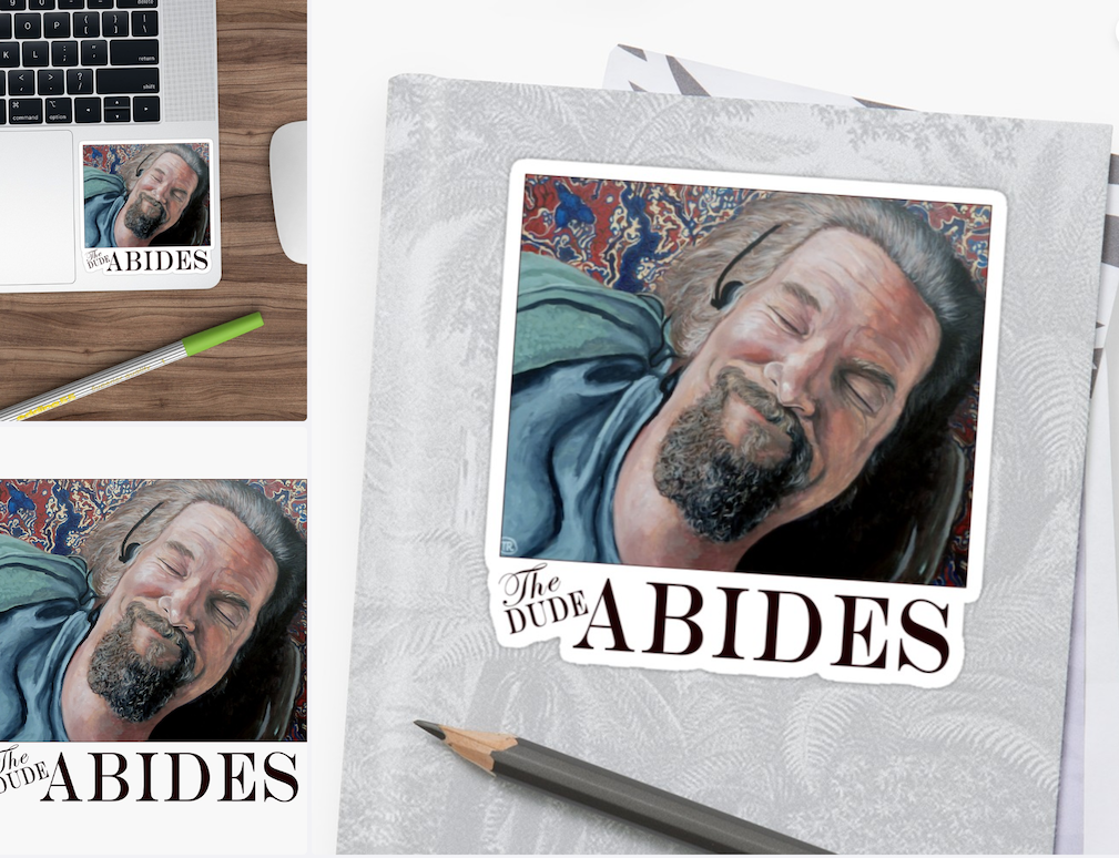 The Dude Abide Sticker by Boulder portrait artist Tom Roderick.
