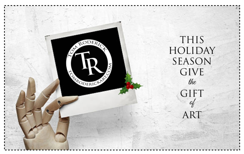 Give the Gift of Art by Tom Roderick
