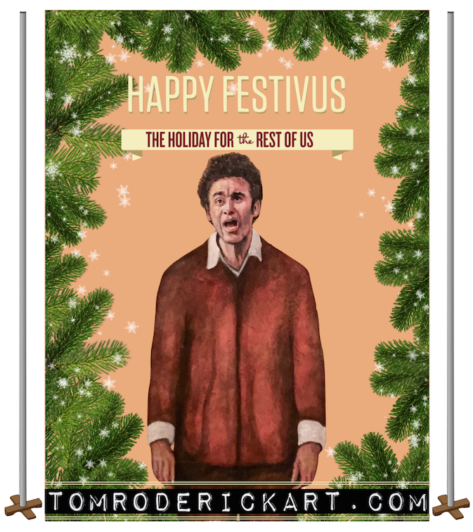 Tom Roderick Art Happy Festivus Promo