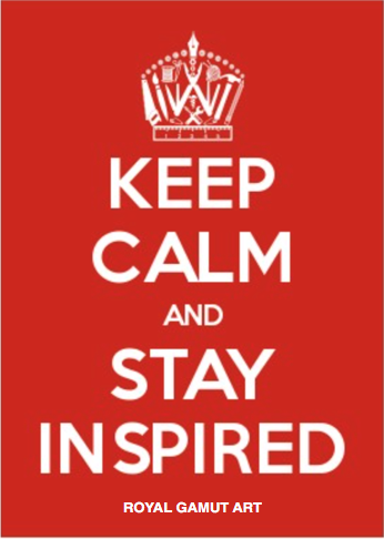 Keep calm and stay inspired quote Royal Gamut Art