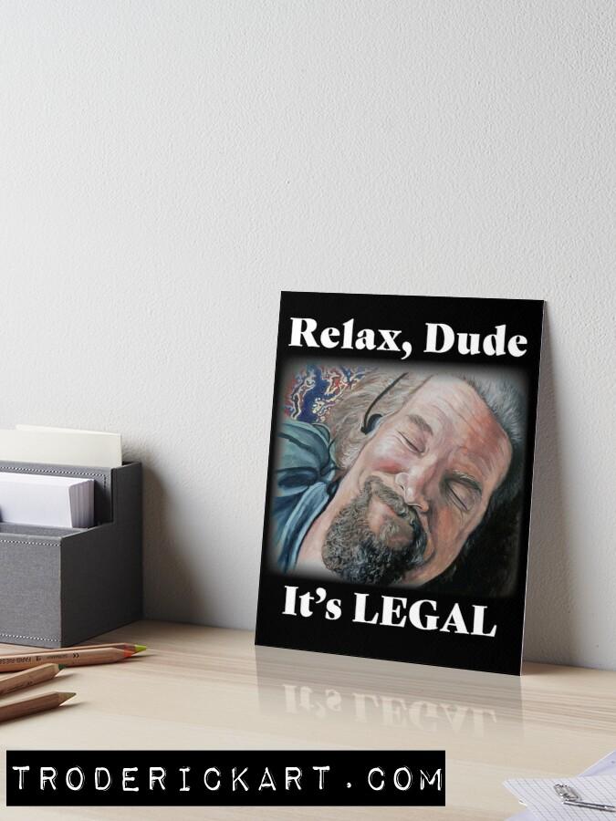 Relax Dude art board by Boulder Portrait artist Tom Roderick.