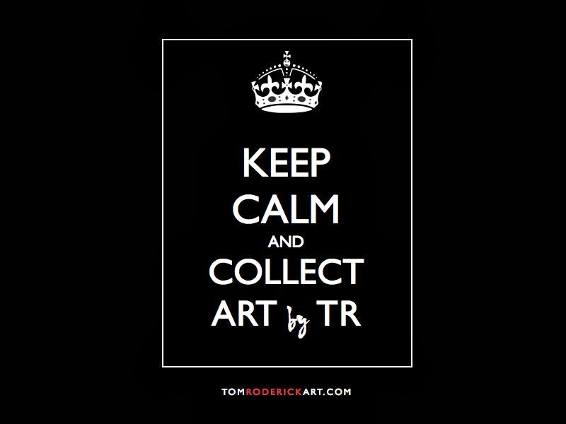 Keep Calm and Collect Art by TR