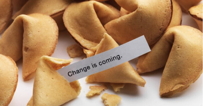 Change is coming fortune cookie.