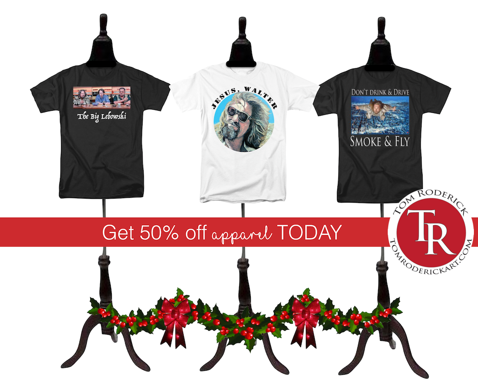 fifty percent off apparel today tom roderick art