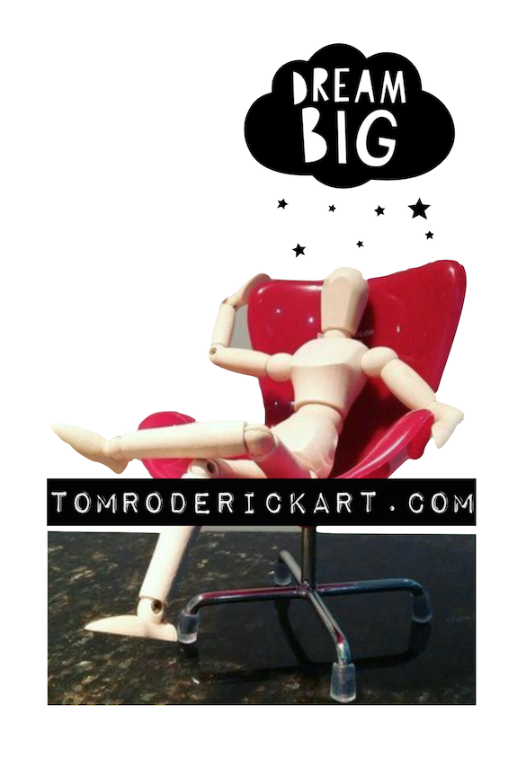 Dreaming Big artist promo Tom Roderick Art